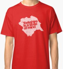 Yorkshire is a state of mind - White Classic T-Shirt