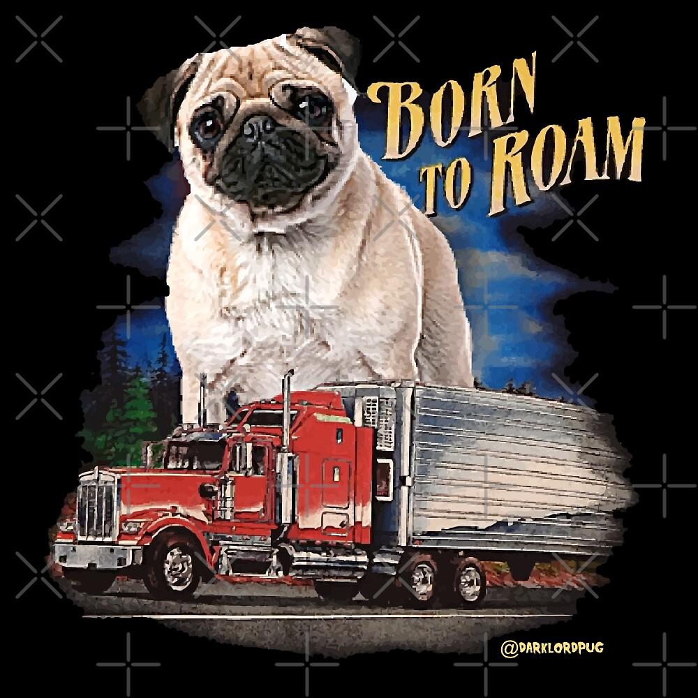 Pug Born to Roam by darklordpug