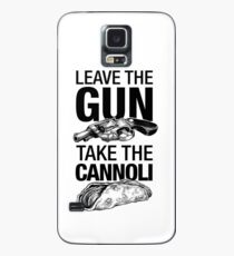 Leave the Gun Take the Cannoli Case/Skin for Samsung Galaxy