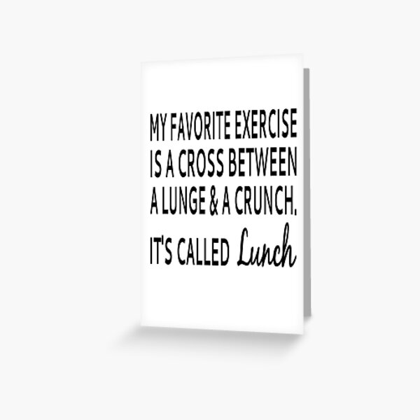 My Favorite Exercise Is Lunch Greeting Card