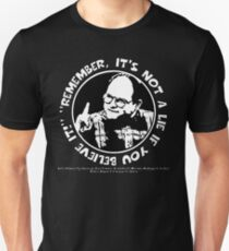 "George Costanza: ""Remember, It's Not a Lie If You Believe It!"" T-Shirt"