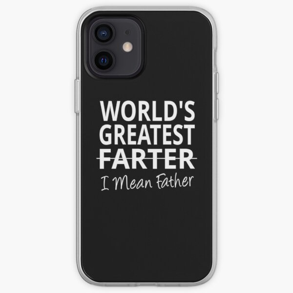 World's Greatest Farter I mean Father iPhone Soft Case