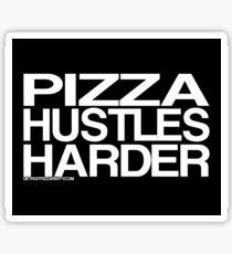 Pizza Hustles Harder Sticker