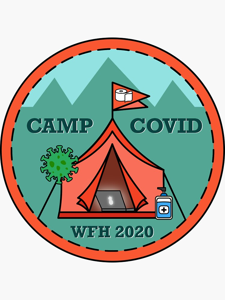 CAMP COVID: WFH 2020 by shortstack