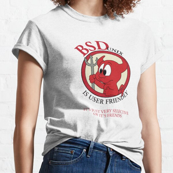 BSD Unix is User Friendly...It's Just Very Selective of It's Friends Classic T-Shirt