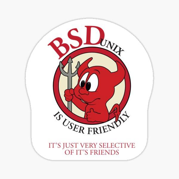 BSD Unix is User Friendly...It's Just Very Selective of It's Friends Sticker