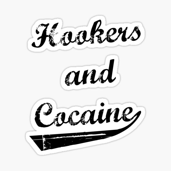 Hookers and Cocaine Sticker
