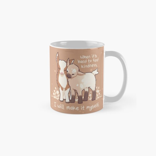 """""""When it's hard to find kindness, I will make it myself"""" Baby Goats Classic Mug"""