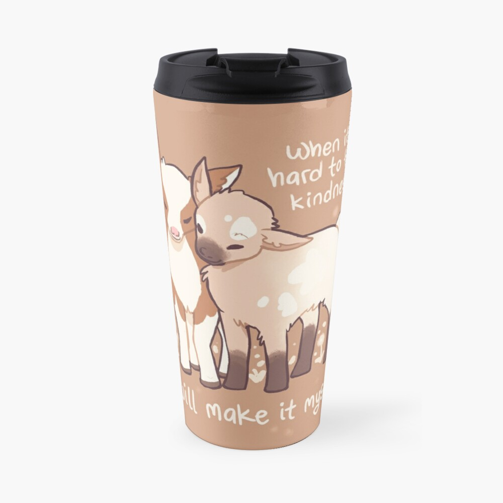 """When it's hard to find kindness, I will make it myself"" Baby Goats Travel Mug"