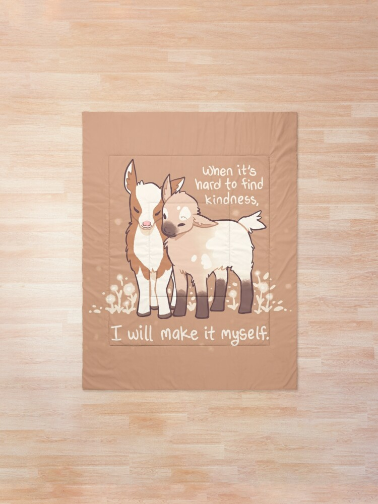 "Alternate view of ""When it's hard to find kindness, I will make it myself"" Baby Goats Comforter"