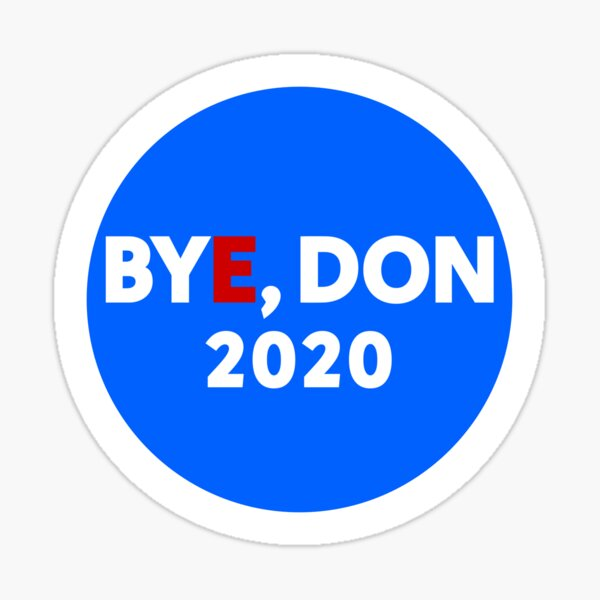 Bye, Don 2020 Glossy Sticker