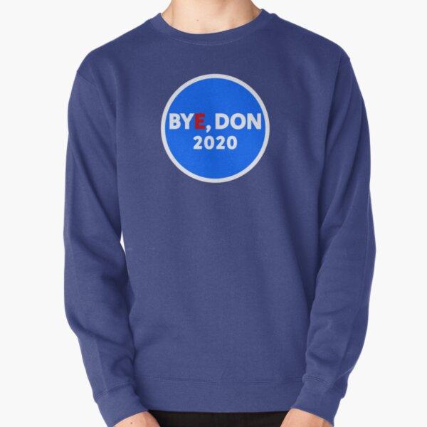Bye, Don 2020 Pullover Sweatshirt