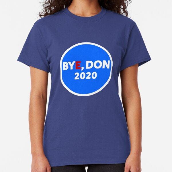 Bye, Don 2020 Classic T-Shirt