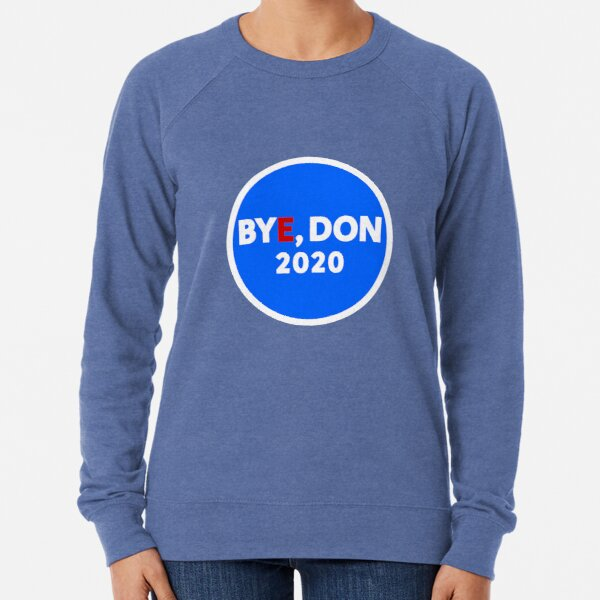 Bye, Don 2020 Lightweight Sweatshirt