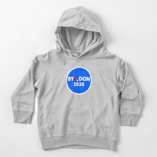 Bye, Don 2020 Toddler Pullover Hoodie