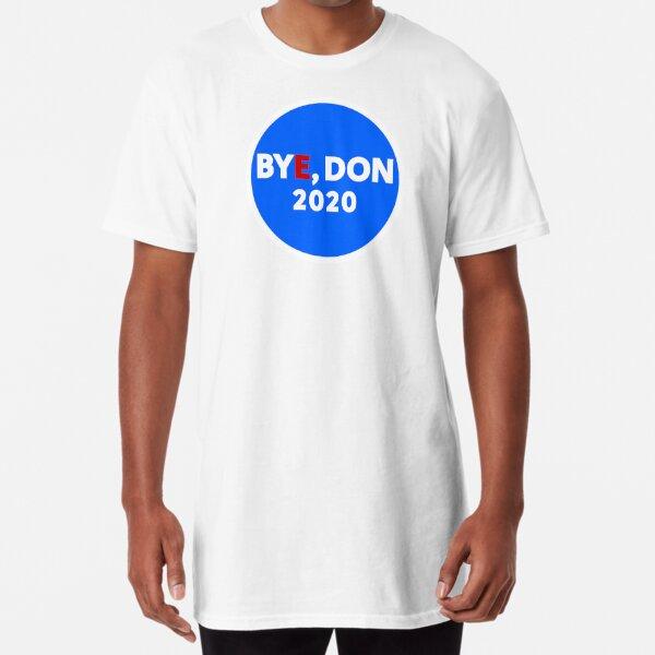 Bye, Don 2020 Long T-Shirt
