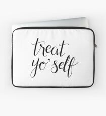 Treat Yo' Self (Black Text) Laptop Sleeve