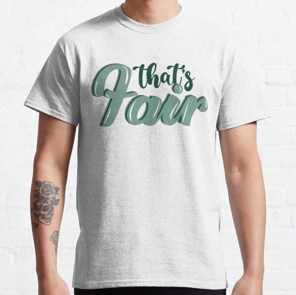 That's Fair Green Classic T-Shirt
