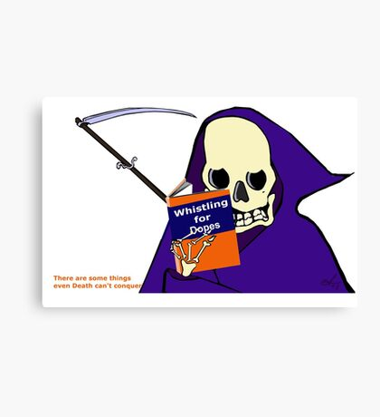 There are some things even Death can't conquer Canvas Print