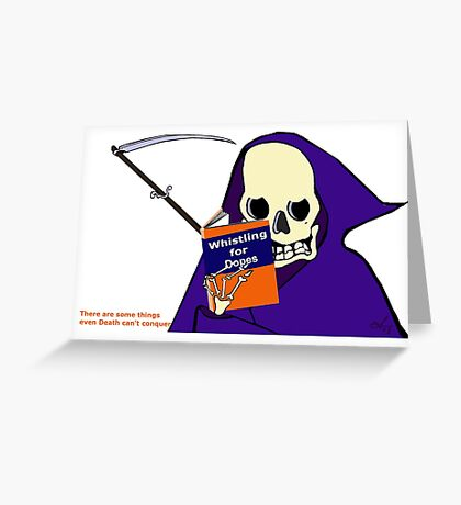 There are some things even Death can't conquer Greeting Card