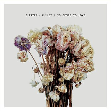 Sleater-Kinney - No Cities to Love by foxesmate4life