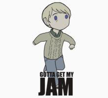 Gotta Get My JAM