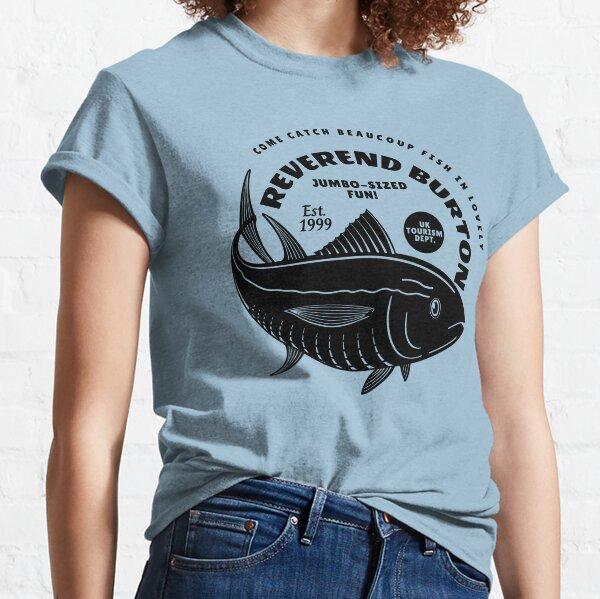 Beaucoup Fish in Reverend Burton Classic T-Shirt
