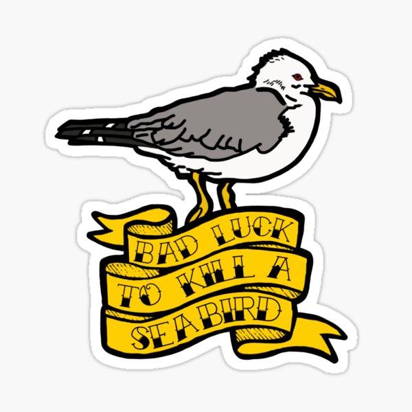 Bad Luck to Kill a Sea Bird Sticker