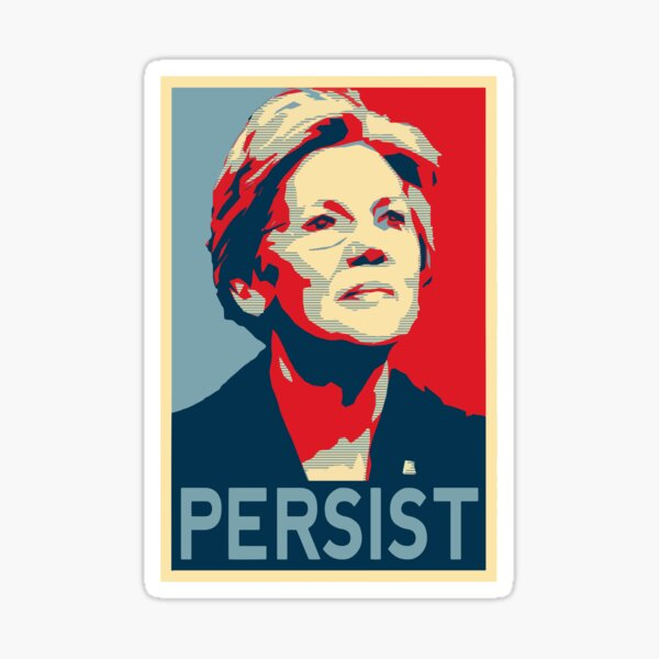 Elizabeth Warren Persist| Elizabeth Warren Sticker| Warren For President Sticker