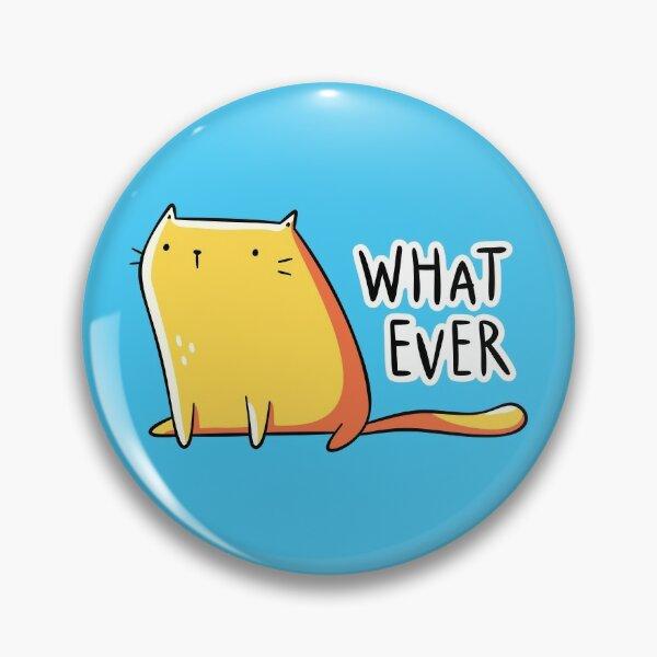 Quel que soit le chat Badge