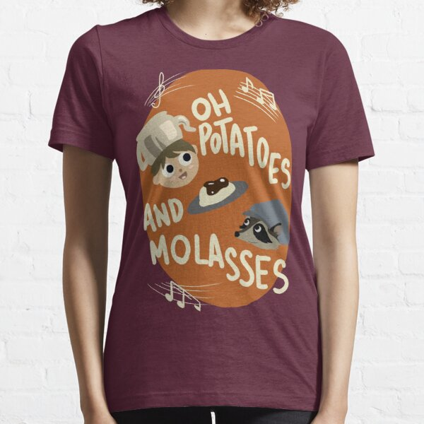 Oh Potatoes and Molasses Essential T-Shirt