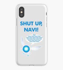 Shut up, Navi! iPhone Case