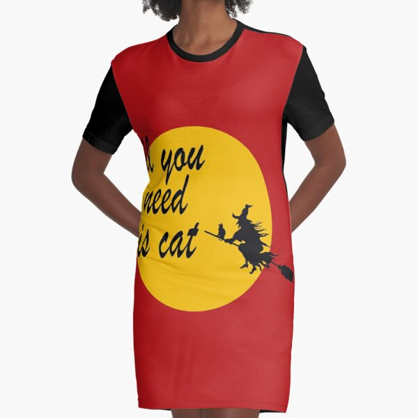 All you need is cat Graphic T-Shirt Dress