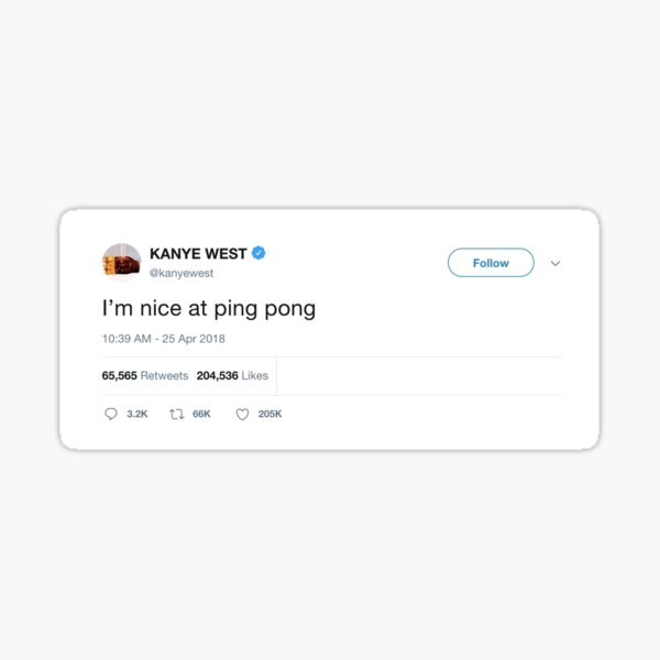 Kanye West Tweet: I am nice at ping pong Sticker