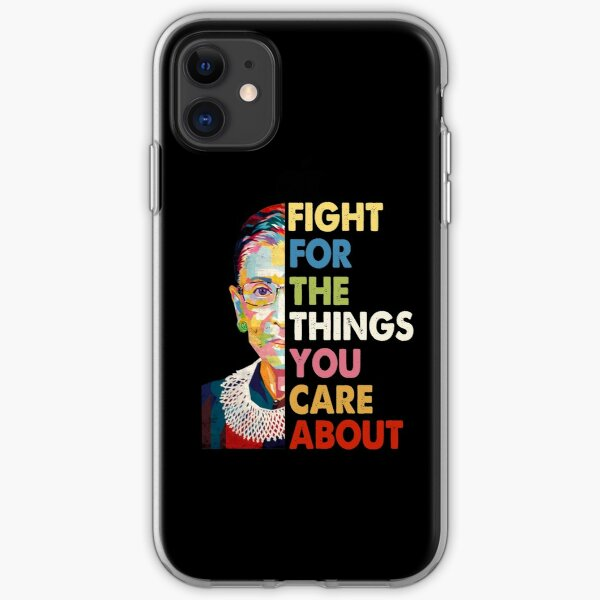 Vintage Fight For The Things You Care About RBG Ruth B Shirt T-Shirt iPhone Soft Case