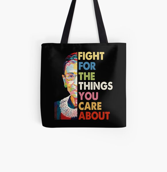 Vintage Fight For The Things You Care About RBG Ruth B Shirt T-Shirt All Over Print Tote Bag