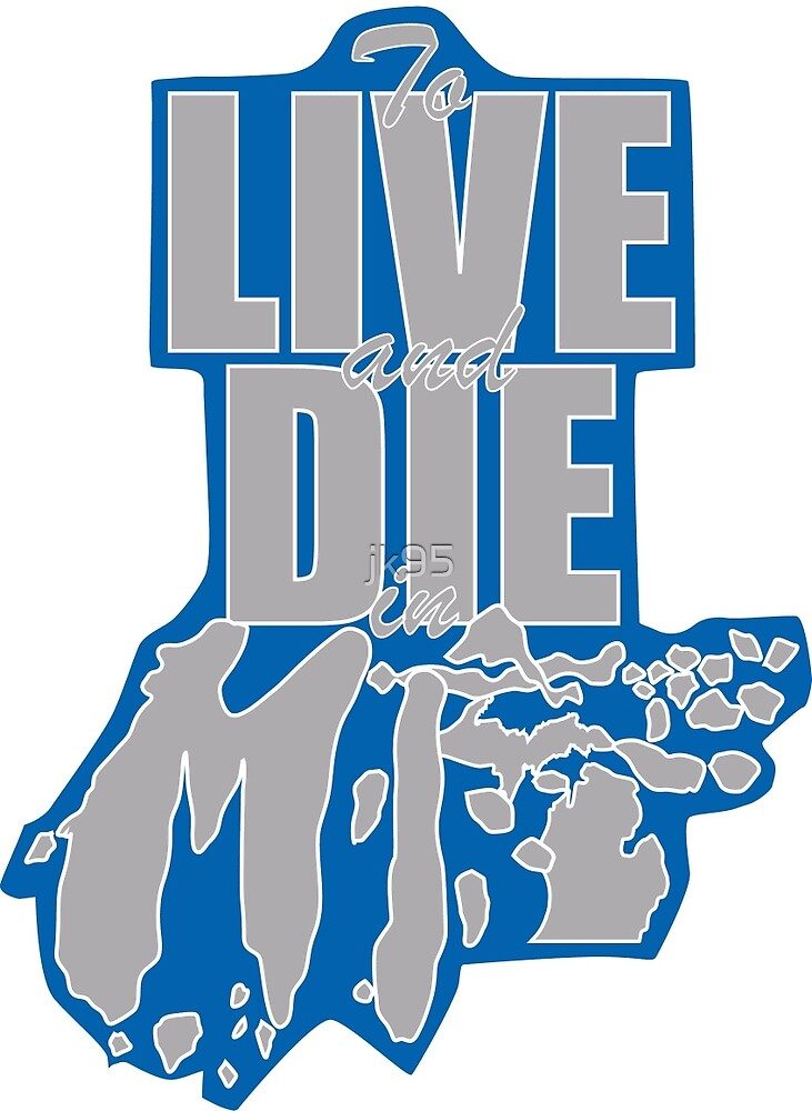 Live and Die in MI Sticker by jk95