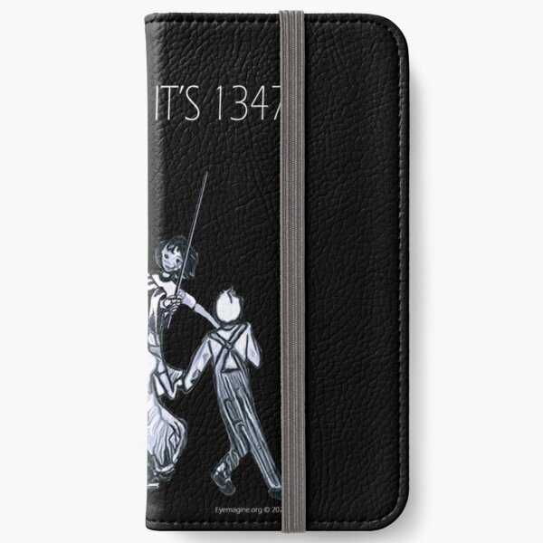 Party Like It's 1347 Again iPhone Wallet