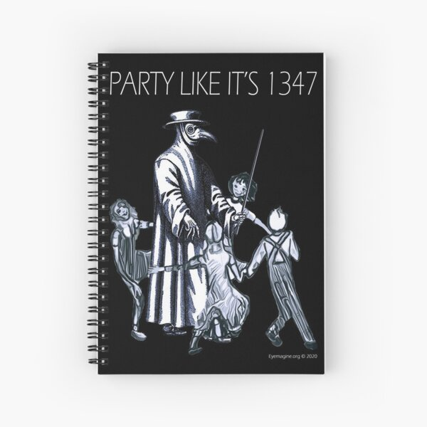Party Like It's 1347 Again Spiral Notebook