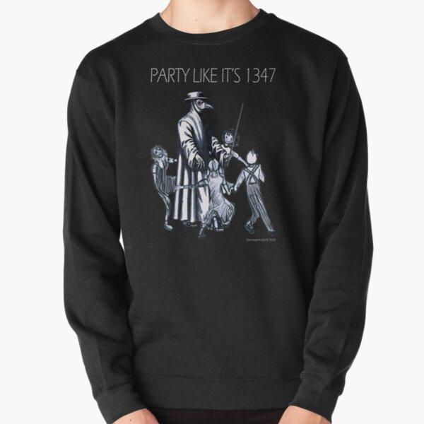 Party Like It's 1347 Again Pullover Sweatshirt