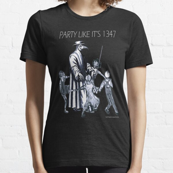 Party Like It's 1347 Again Essential T-Shirt