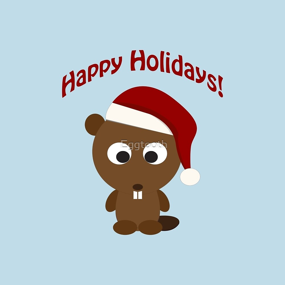 Happy Holidays Beaver by Eggtooth