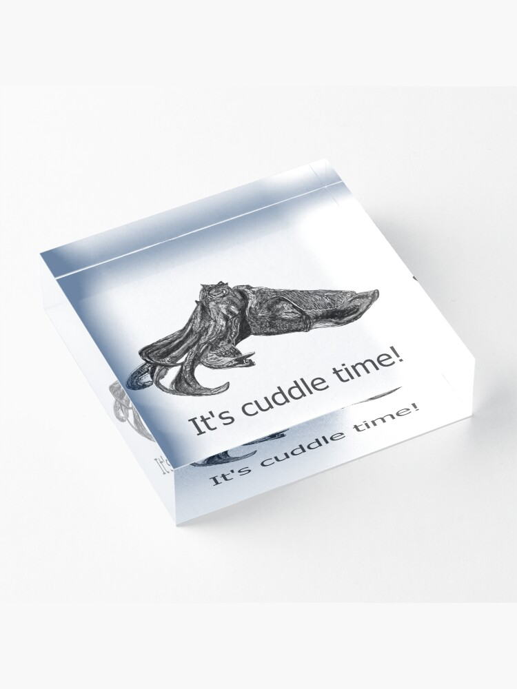 Alternate view of Cuddle time with Clive the Cuttlefish Acrylic Block
