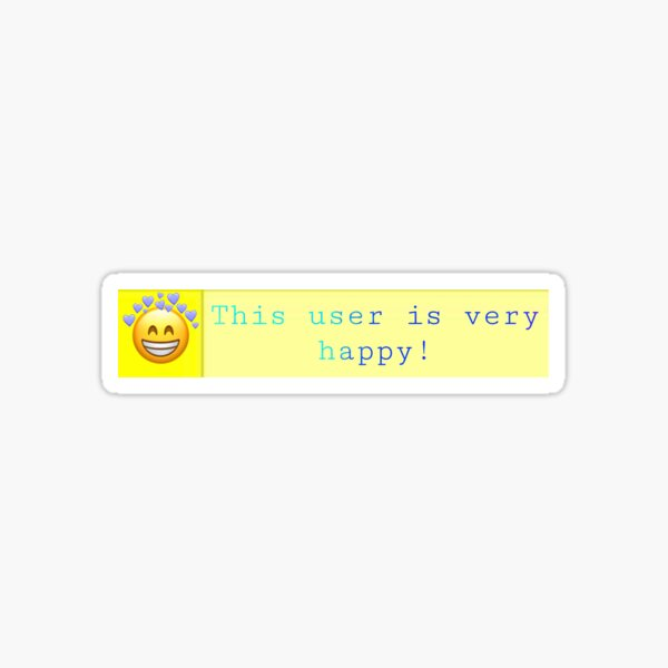 Userbox: this user is very happy!  Sticker