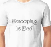 Swooping is Bad [New] Unisex T-Shirt