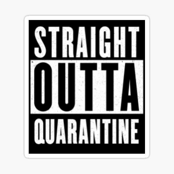 Straight Outta Quarantine  Glossy Sticker