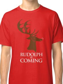 Rudolph is coming Classic T-Shirt