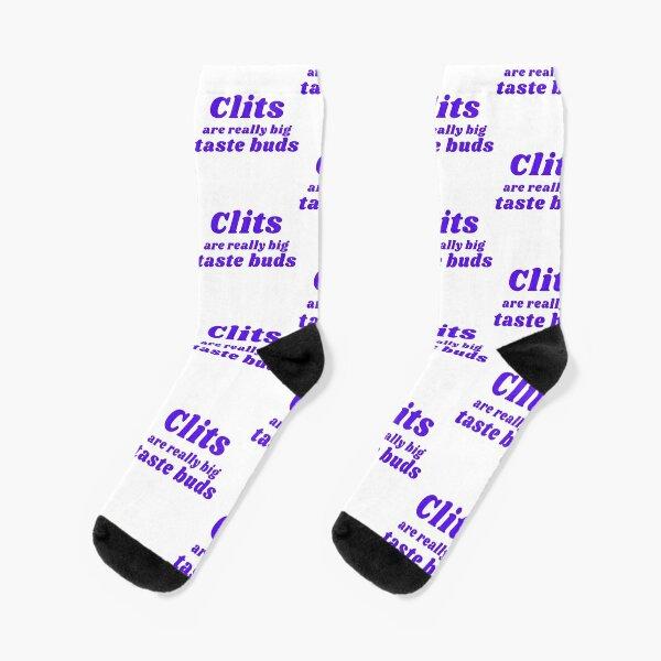 CLITS ARE REALLY BIG TASTE BUDS Socks
