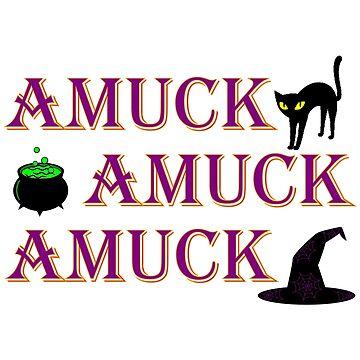 Amuck Amuck Amuck by TwoPinesFarm