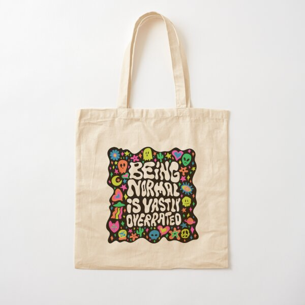 Being normal is vastly overrated Cotton Tote Bag
